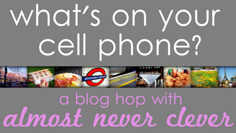 AlmostNeverClever Blog Cell Phone Q2 Blog Hop! (1/6)